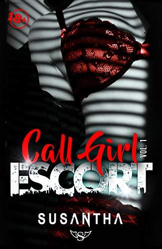 CALLGIRL ESCORT (Volúmen nº 1) por Susantha Lust,María Vega,Colom Escandell, Pilar