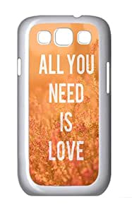 Best Samsung Galaxy S3 Cases, Luxury Samsung Galaxy S3 Cases Quotes All You Need Is Love Custom PC Case for Samsung Galaxy S3 / SIII / I9300 White