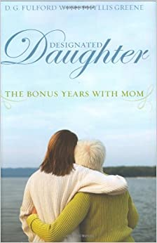 Book Designated Daughter: The Bonus Years with Mom