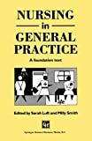 Nursing in General Practice, M. Smith and S. Luft, 1565931874
