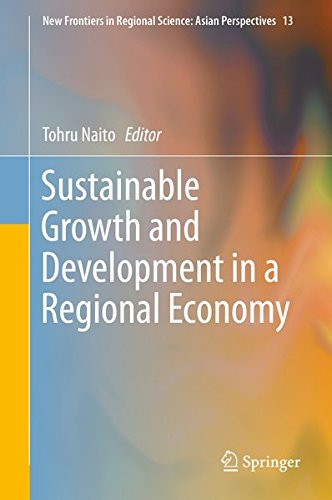 Sustainable Growth and Development in a Regional Economy (New Frontiers in Regional Science: Asian Perspectives)