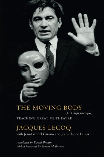 The Moving Body: Teaching Creative Theatre