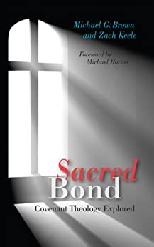 Sacred Bond; Covenant Theology Explored by [Brown, Michael G., Keele, Zach]