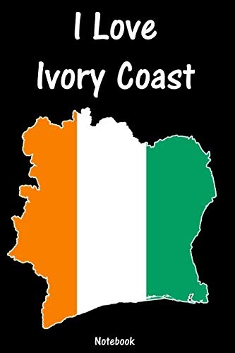 I Love Ivory Coast: Republic of Cote d'Ivoire Notebook | college book | diary | journal | booklet | memo | composition book | 110 sheets - ruled paper 6x9 inch (German Edition)