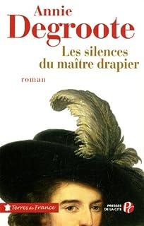 Les silences du maître drapier, Degroote, Annie