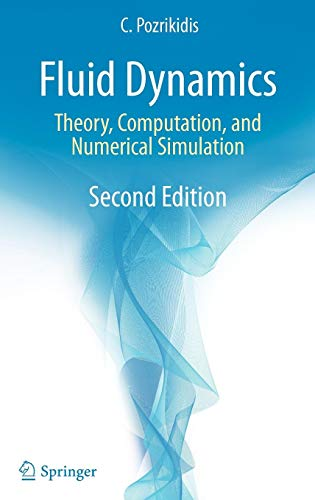 Fluid Dynamics: Theory, Computation, and Numerical Simulation