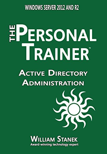 Download Active Directory Administration for Windows Server 2012 & Windows Server 2012 R2: The Personal Trainer (The Personal Trainer for Technology) Pdf