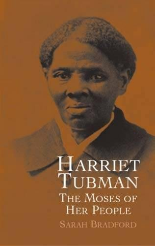Harriet Tubman  The Moses Of Her People  African American