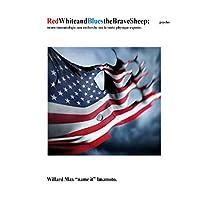 Red-Whiteand-Bluesthe-Brave-Sheep:: psycho-neuro-immunologie, une recherche sur la santé physique exposée. (RedWhiteandBluestheBraveSheep t. 1) (French Edition)