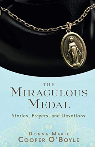 The Miraculous Medal: Stories, Prayers, and Devotions