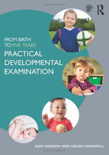 From Birth to Five Years: Practical Developmental Examination (Volume 1)