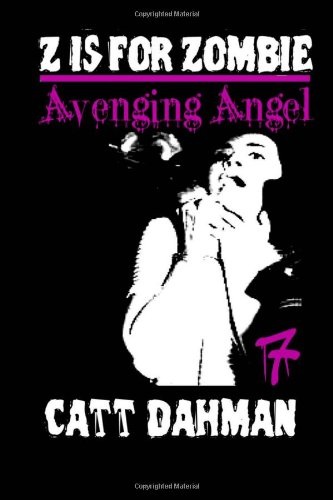 Z is for Zombie: Avenging Angel