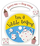 Carry-Me and Sing-Along: I'm a Little Teapot