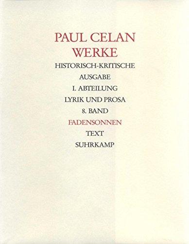 Werke. Historisch-kritische Ausgabe. I. Abteilung: Lyrik und Prosa: Band 8: Fadensonnen