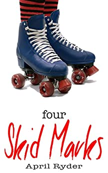 Four Skid Marks: BBW Roller Derby Romance by [Ryder, April]