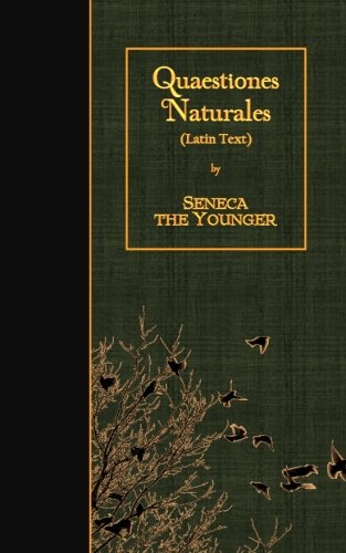 Read Online Quaestiones Naturales: Latin Text (Latin Edition) pdf epub