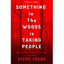 SOMETHING IN THE WOODS IS TAKING PEOPLE: : Missing Children, Missing Hikers, Missing in National Parks. Supernatural Abductions. Monsters. Underground Bases.