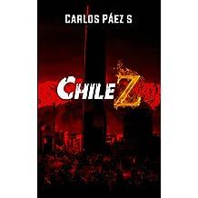 Chile Z: Testimonios del apocalipsis zombi (Spanish Edition)
