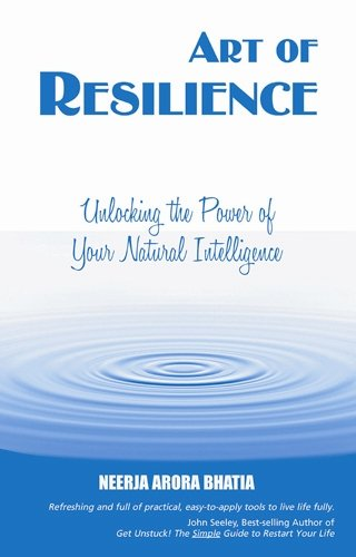 Download Art of Resilience, Unlocking the Power of Your Natural Intelligence pdf