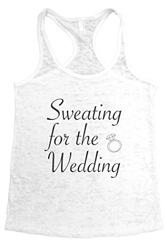 Sweating for the Wedding / Funny Women's Tank Top / Burnout Racerback Tank (SMALL, WHITE)