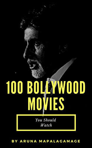 100 Bollywood Movies Should Watch: Guide on the best Indian Hindi