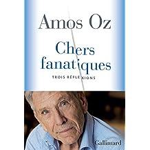 Chers fanatiques: Trois réflexions (HORS SERIE CONN) (French Edition)