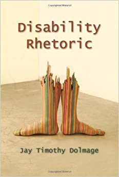Disability Rhetoric (Critical Perspectives on Disability)