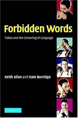 Forbidden Words: Taboo and the Censoring of Language ( Hardcover ) by Allan, Keith; Burridge, Kate published by Cambridge University Press pdf epub