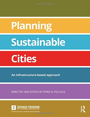 Planning Sustainable Cities: An infrastructure-based approach