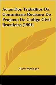 Actas Dos Trabalhos Da Commissao Revisora Do Projecto De Codigo Civil