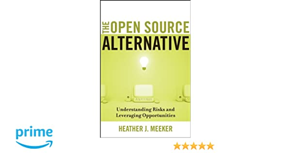 Amazon.com: The Open Source Alternative: Understanding Risks and ...