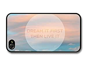 AMAF ? Accessories Dream It First Then Live It Life & Love Inspirational Quote Clouds Sky case for iPhone 4 4S
