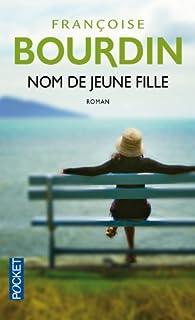 Nom de jeune fille, Bourdin, Françoise