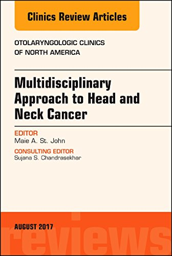 Multidisciplinary Approach to Head and Neck Cancer, An Issue of Otolaryngologic Clinics of North America (The Clinics: Surgery)