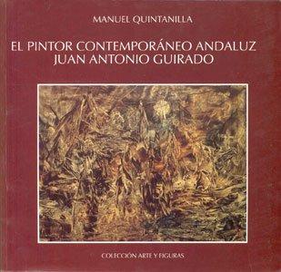 Descargar Libro El Pintor Contemporáneo Andaluz Juan Antonio Guirado Manuel Quintanilla