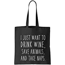 Artix I Just want to Drink Wine, Save Animals, and Take Naps Tote Handbags Bags for Work School Grocery Travel General Size Black