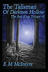 The Talisman of Darktree Hollow (Red King Trilogy) Paperback