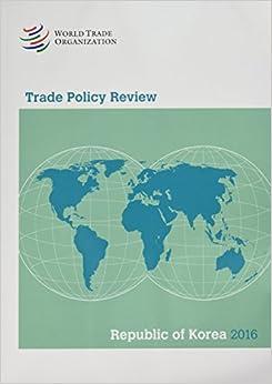 Trade Policy Review 2016: Korea (Trade Policy Review - Republic of Korea)
