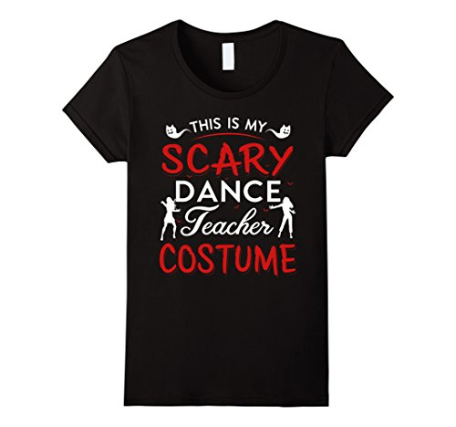 All Black Dance Costumes (Womens Funny This Is My Scary Dance Teacher Costume T Shirts Large Black)