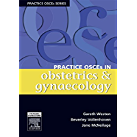 Practice OSCEs in Obstetrics & Gynaecology: A Guide for the Medical Student and MRANZCOG exams