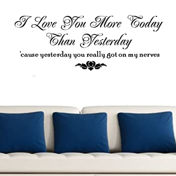 I Love You More Today Than Yesterday Funny Vinyl Wall Word Quote