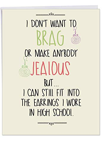 High School Earrings Birthday' Big Greeting Card with Envelope (8.5 x 11 Inch) - I Can Still Fit - Sexy, Fierce, Empowering Quote for Women - Stationery Set for Personalized Happy Bday Gift J5570BDG