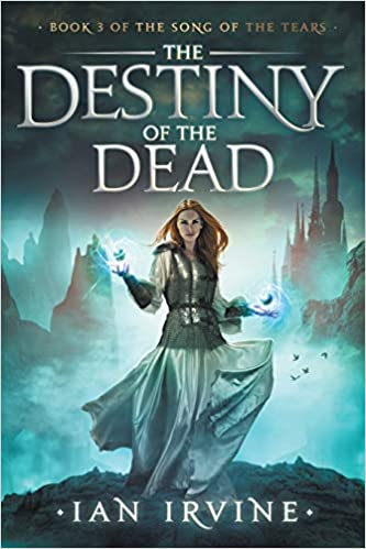 The Destiny Of The Dead The Song Of The Tears 3 By Ian Irvine