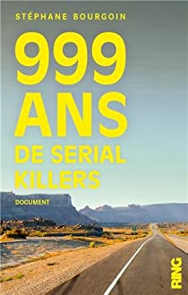 999 ans de serial killers par Bourgoin