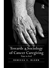 Towards a Sociology of Cancer Caregiving: Time to Feel
