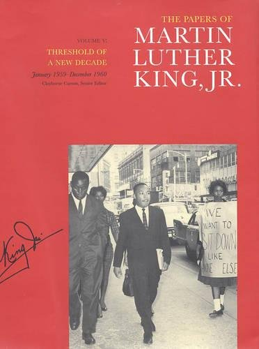 The Papers of Martin Luther King, Jr., Volume V: Threshold of a New Decade, January 1959-December 1960 (Martin Luther King - 1960 Paper
