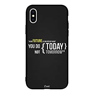 iPhone XS Max You Future is created by what you do today