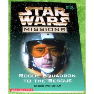 Rogue Squad to the Rescue (Star Wars Missions, Volume 18) - Book  of the Star Wars Legends