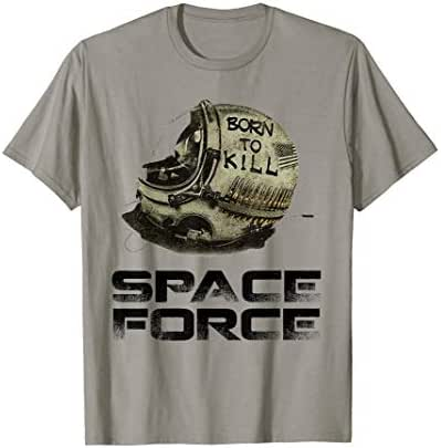 born to kill - space force t-shirt