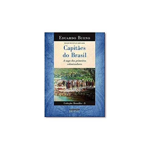 Capitães Brasil Saga Primeiros Colonizadores